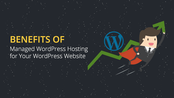 Benefits of Managed WordPress Hosting for Your WordPress Website